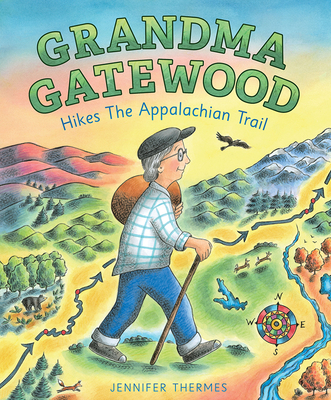 Grandma Gatewood Hikes the Appalachian Trail Cover Image