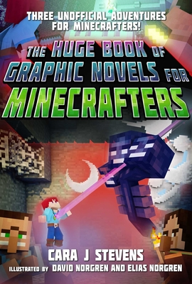The Huge Book of Graphic Novels for Minecrafters: Three Unofficial Adventures Cover Image