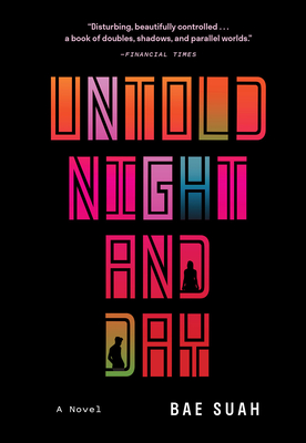 UNTOLD NIGHT AND DAY - by Bae Suah, Deborah Smith  (Translated by)