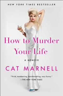 How to Murder Your Life: A Memoir Cover Image