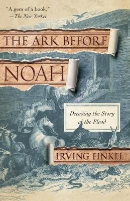 The Ark Before Noah: Decoding the Story of the Flood Cover Image