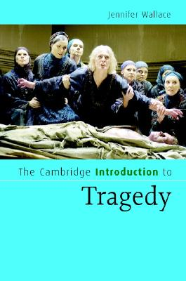 Cover for The Cambridge Introduction to Tragedy (Cambridge Introductions to Literature)