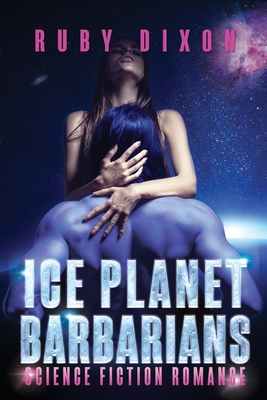 Ice Planet Barbarians: The Complete Series: A SciFi Alien Serial Romance Cover Image