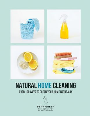 Natural Home Cleaning: Over 100 Ways to Clean Your Home Naturally Cover Image
