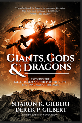 Giants, Gods, and Dragons: Exposing the Fallen Realm and the Plot to Ignite the Final War of the Ages Cover Image