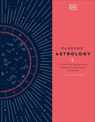 Parkers' Astrology: The Definitive Guide to Using Astrology in Every Aspect of Your Life Cover Image