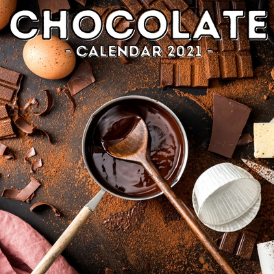 Chocolate Calendar 2021: 16-Month Calendar, Cute Gift Idea For Chocolate Lovers Men & Women Cover Image