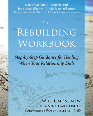 The Rebuilding Workbook: Step-By-Step Guidance for Healing When Your Relationship Ends Cover Image