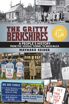 The Gritty Berkshires: A People's History from the Hoosac Tunnel to Mass MoCA Cover Image