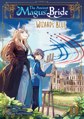 The Ancient Magus' Bride: Wizard's Blue Vol. 1 Cover Image