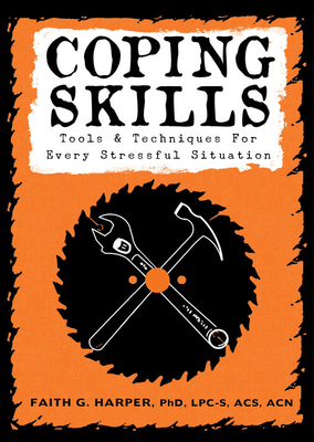 Coping Skills: Tools & Techniques for Every Stressful Situation Cover Image