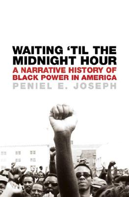 Waiting 'Til the Midnight Hour: A Narrative History of Black Power in America Cover Image