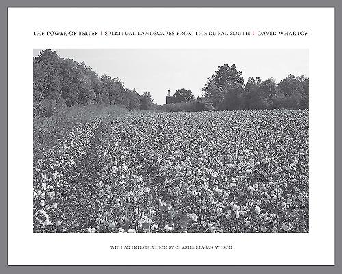 The Power of Belief: Spiritual Landscapes of the Rural South Cover Image