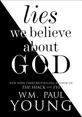 Lies We Believe About God Cover Image