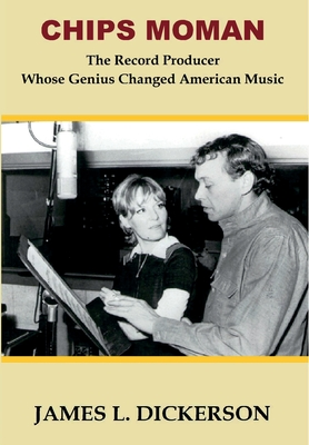 Chips Moman: The Record Producer Whose Genius Changed American Music Cover Image