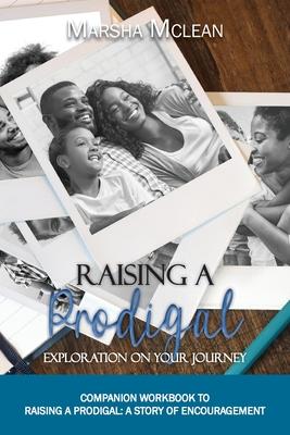 Raising A Prodigal: Exploration On Your Journey: Exploration On Your Journey Cover Image