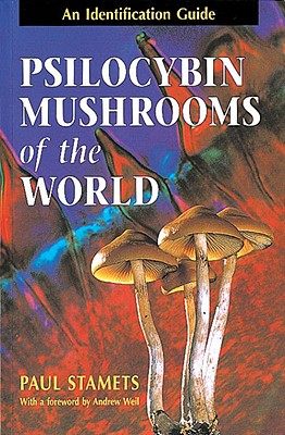Psilocybin Mushrooms of the World: An Identification Guide Cover Image
