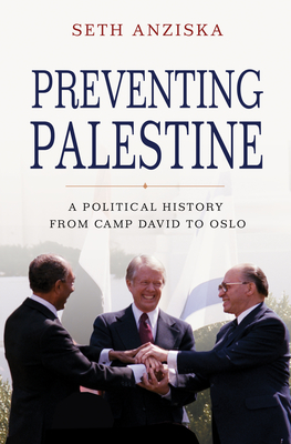 Preventing Palestine: A Political History from Camp David to Oslo Cover Image