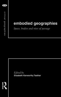 Cover for Embodied Geographies (Critical Geographies)