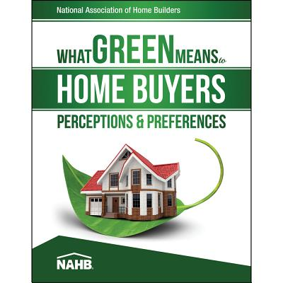 What Green Means to Home Buyers: Perceptions & Preferences Cover Image