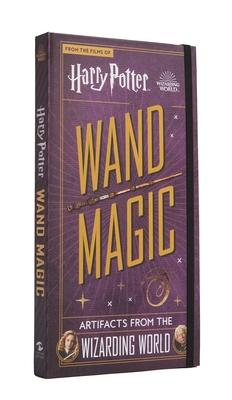 Harry Potter: Wand Magic : Artifacts from the Wizarding World (Ephemera Kit) Cover Image