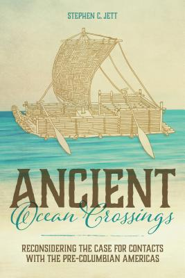 Ancient Ocean Crossings: Reconsidering the Case for Contacts with the Pre-Columbian Americas Cover Image