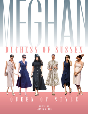 Meghan Duchess of Sussex: Queen of Style Cover Image