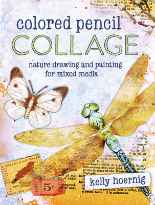 Colored Pencil Collage: Nature Drawing and Painting for Mixed Media Cover Image