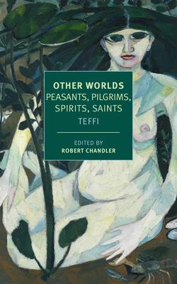 Other Worlds: Peasants, Pilgrims, Spirits, Saints