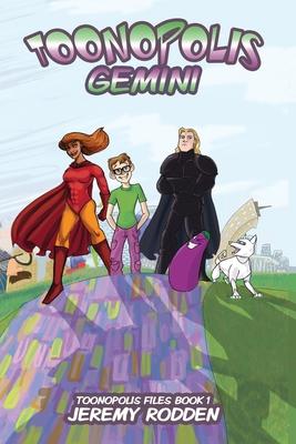 Cover for Toonopolis Gemini (Toonopolis Files #1)