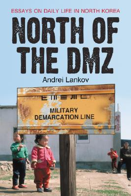 North of the DMZ: Essays on Daily Life in North Korea Cover Image