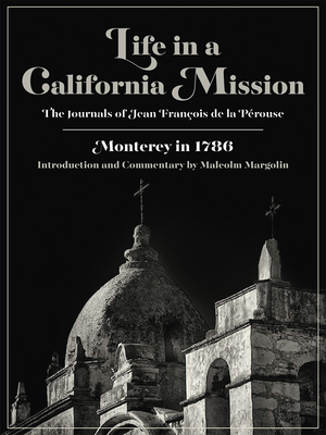 Life in a California Mission: Monterey in 1786 Cover Image