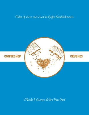Coffeeshop Crushes: Tales of Love and Lust in Coffee Establishments (World Around Us) Cover Image