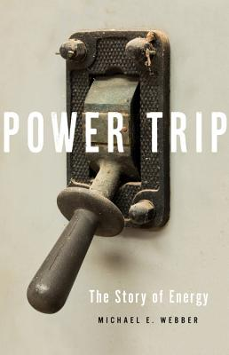 Power Trip: The Story of Energy Cover Image