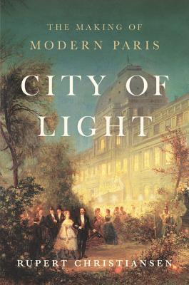 City of Light: The Making of Modern Paris Cover Image