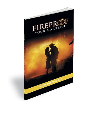 Fireproof Your Marriage: Participant's Guide Cover Image