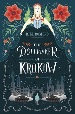 The Dollmaker of Krakow by R.M. Romero