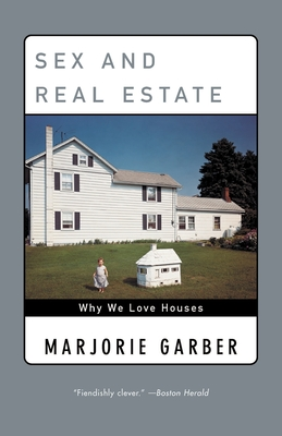 Sex and Real Estate: Why We Love Houses Cover Image