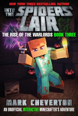 Into the Spiders' Lair: The Rise of the Warlords Book Three: An Unofficial Minecrafter's Adventure Cover Image