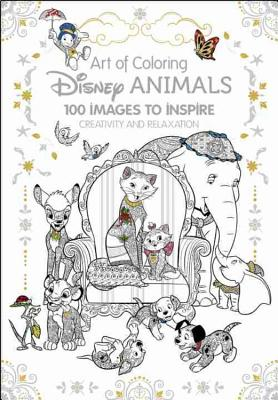 Art of Coloring: Disney Animals: 100 Images to Inspire Creativity and Relaxation Cover Image