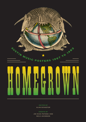 Homegrown: Austin Music Posters 1967 to 1982 (Southwestern Writers Collection Series) Cover Image