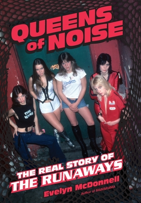 Queens of Noise: The Real Story of the Runaways Cover Image