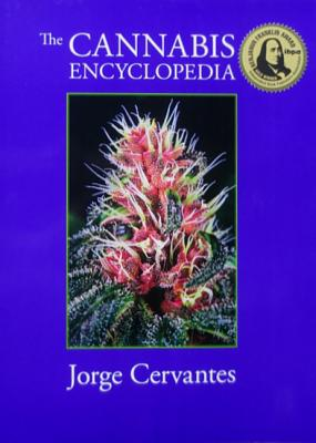 The Cannabis Encyclopedia: The Definitive Guide to Cultivation & Consumption of Medical Marijuana Cover Image