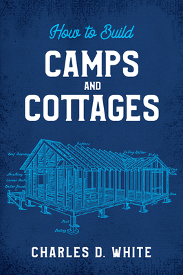 How to Build Camps and Cottages Cover Image