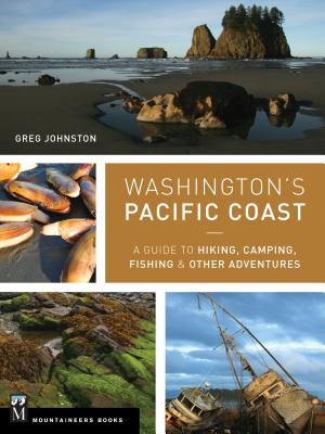 Washington's Pacific Coast: A Guide to Hiking, Camping, Fishing & Other Adventures Cover Image