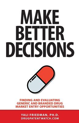 Make Better Decisions: Finding and Evaluating Generic and Branded Drug Market Entry Opportunities Cover Image