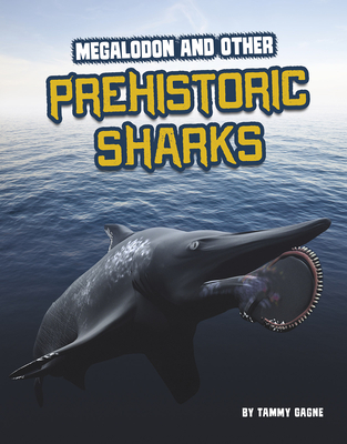 Megalodon and Other Prehistoric Sharks Cover Image