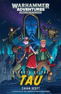 Secrets of the Tau (Warhammer Adventures: Warped Galaxies #3) Cover Image