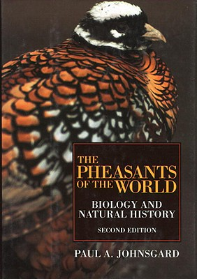 The Pheasants of the World: Biology and Natural History, Second Edition Cover Image
