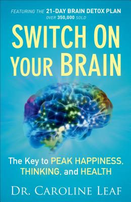 Switch on Your Brain: The Key to Peak Happiness, Thinking, and Health Cover Image